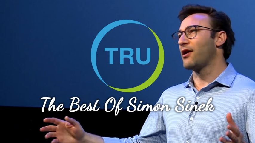 TRU Presents – The Best Of Simon Sinek